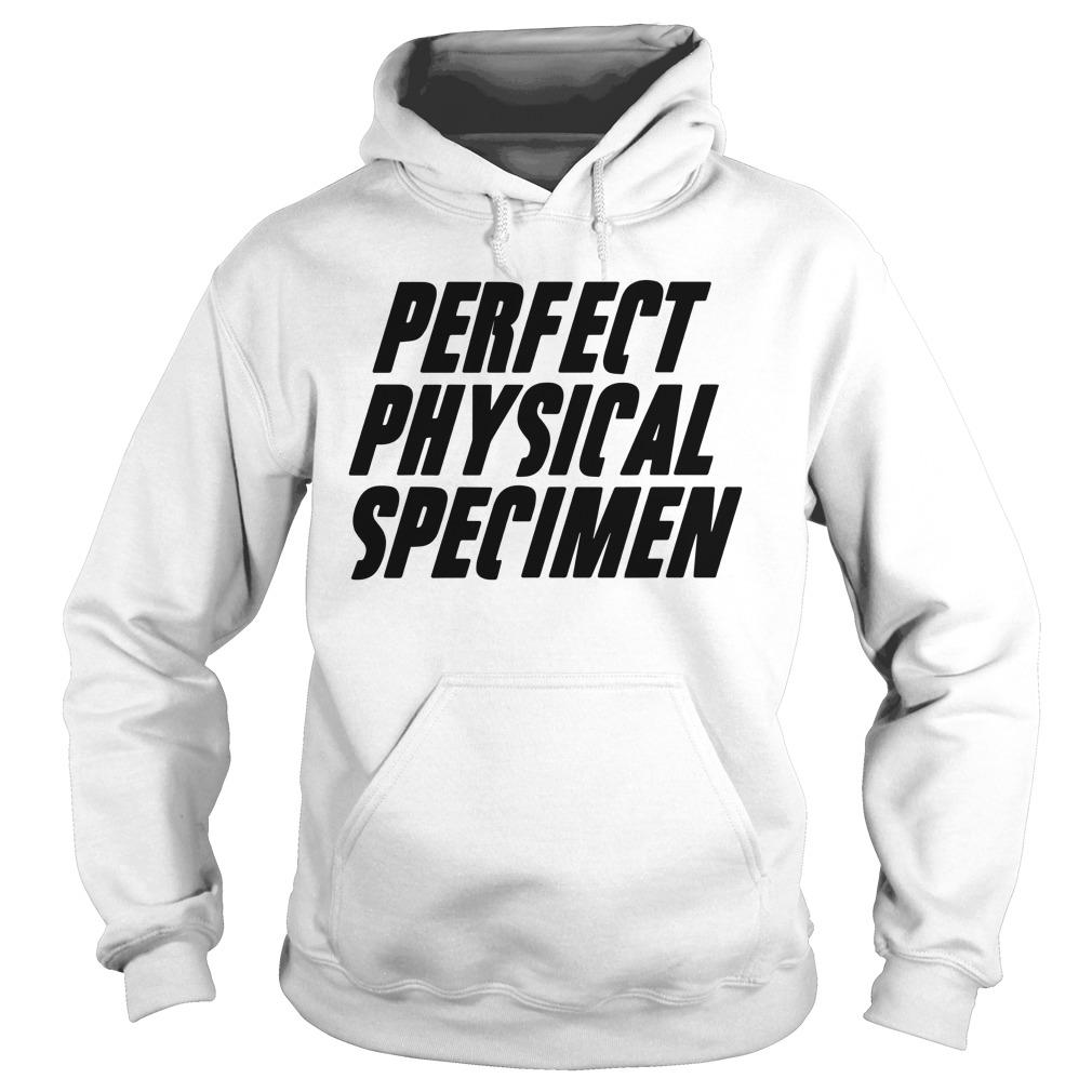 Perfect Physical Specimen Hoodie