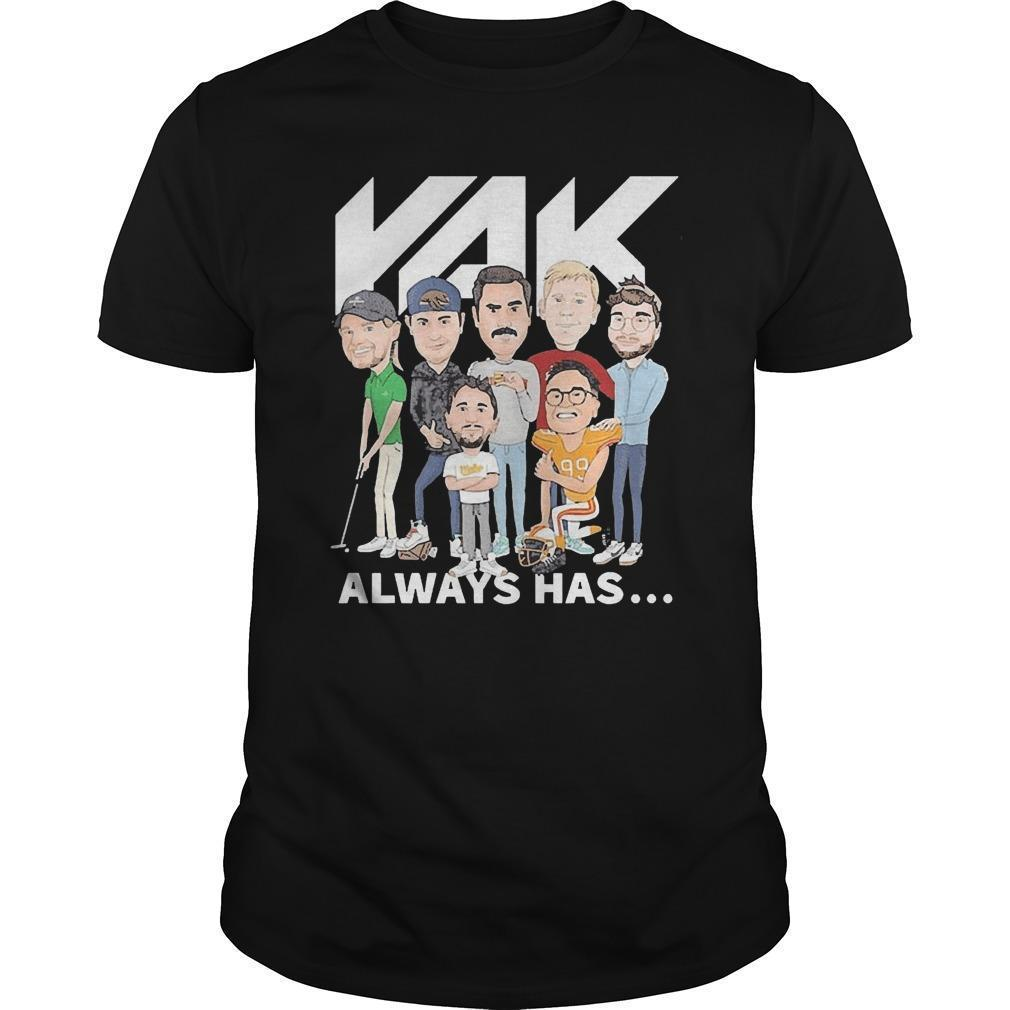 Rak Always Has Shirt
