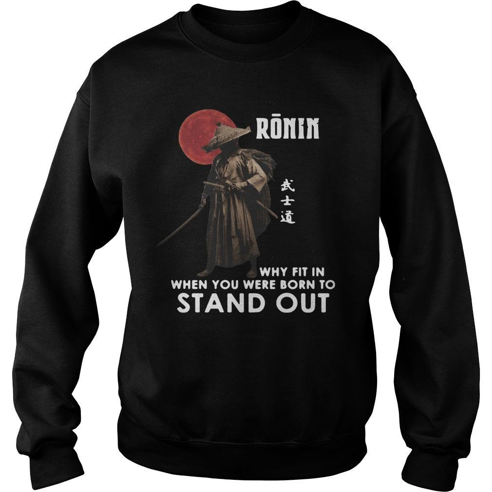 Ronin Why Fit In When You Were Born To Stand Out Sweater