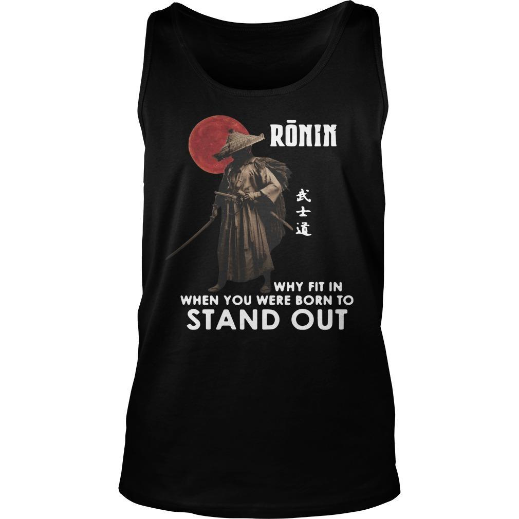 Ronin Why Fit In When You Were Born To Stand Out Tank Top