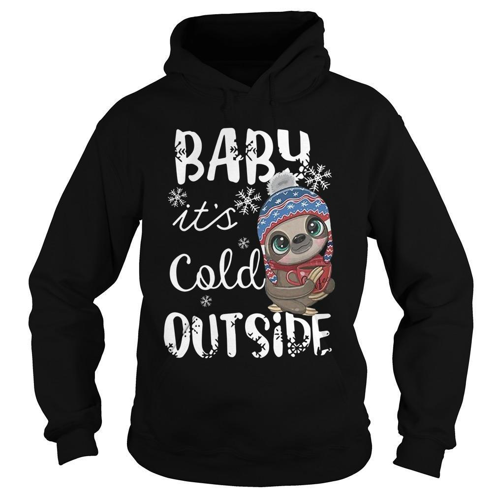 Sloth Baby It's Cold Outside Hoodie