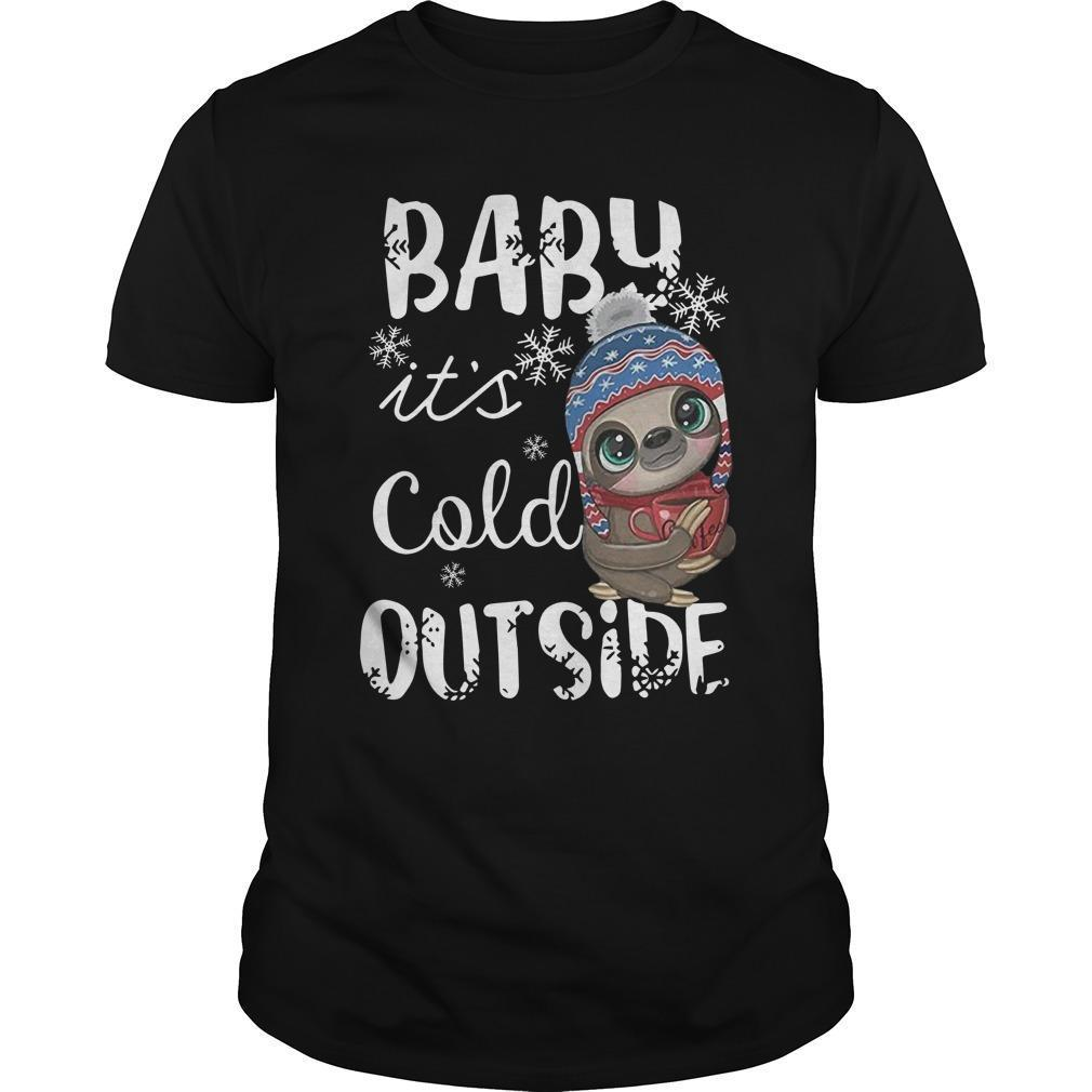 Sloth Baby It's Cold Outside Shirt