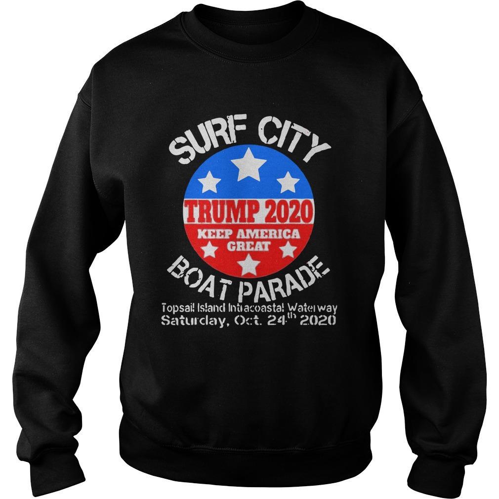 Surf City Trump 2020 Keep America Great Boat Parade Saturday Oct Sweater