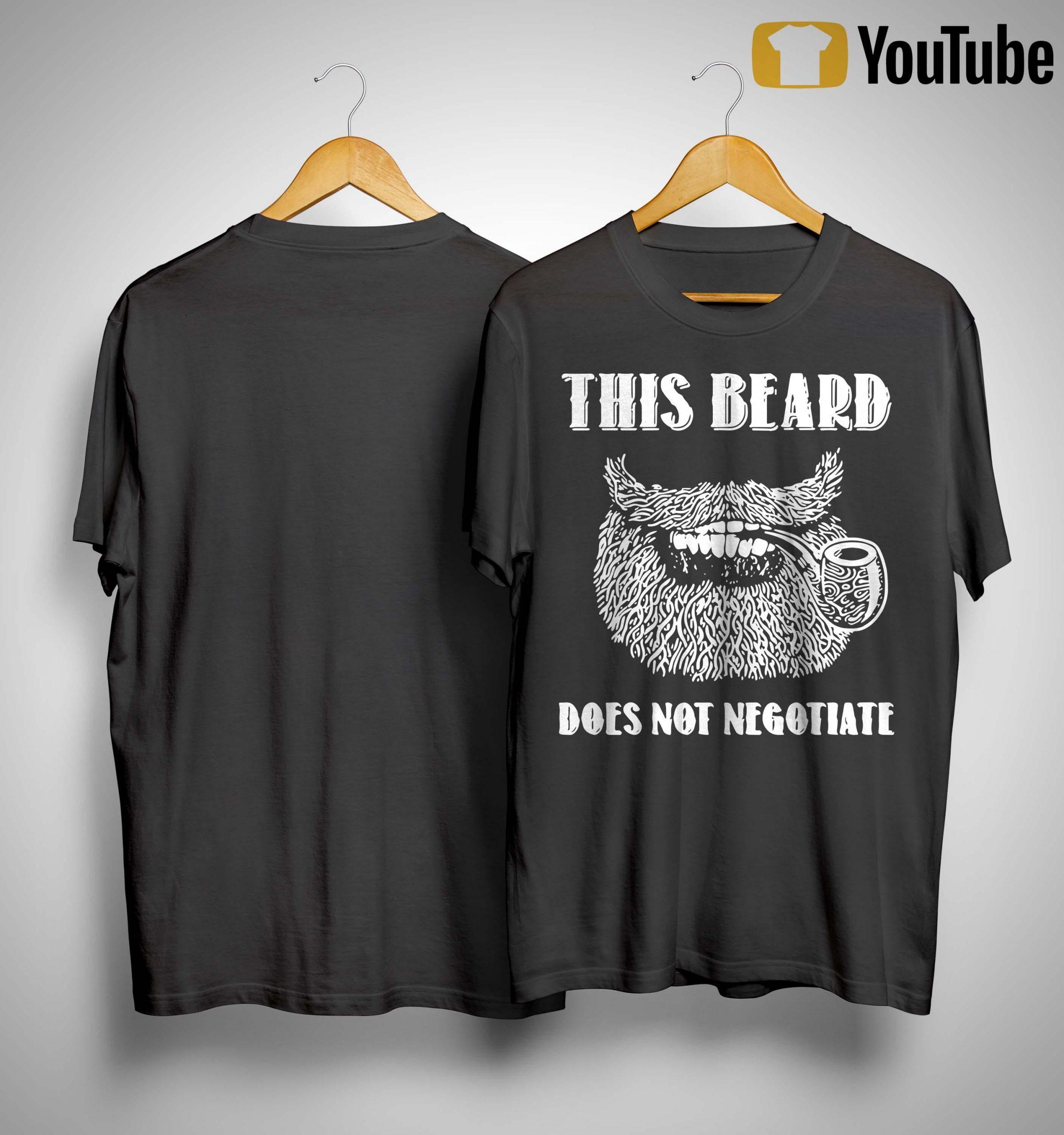 This Beard Does Not Negotiate Shirt