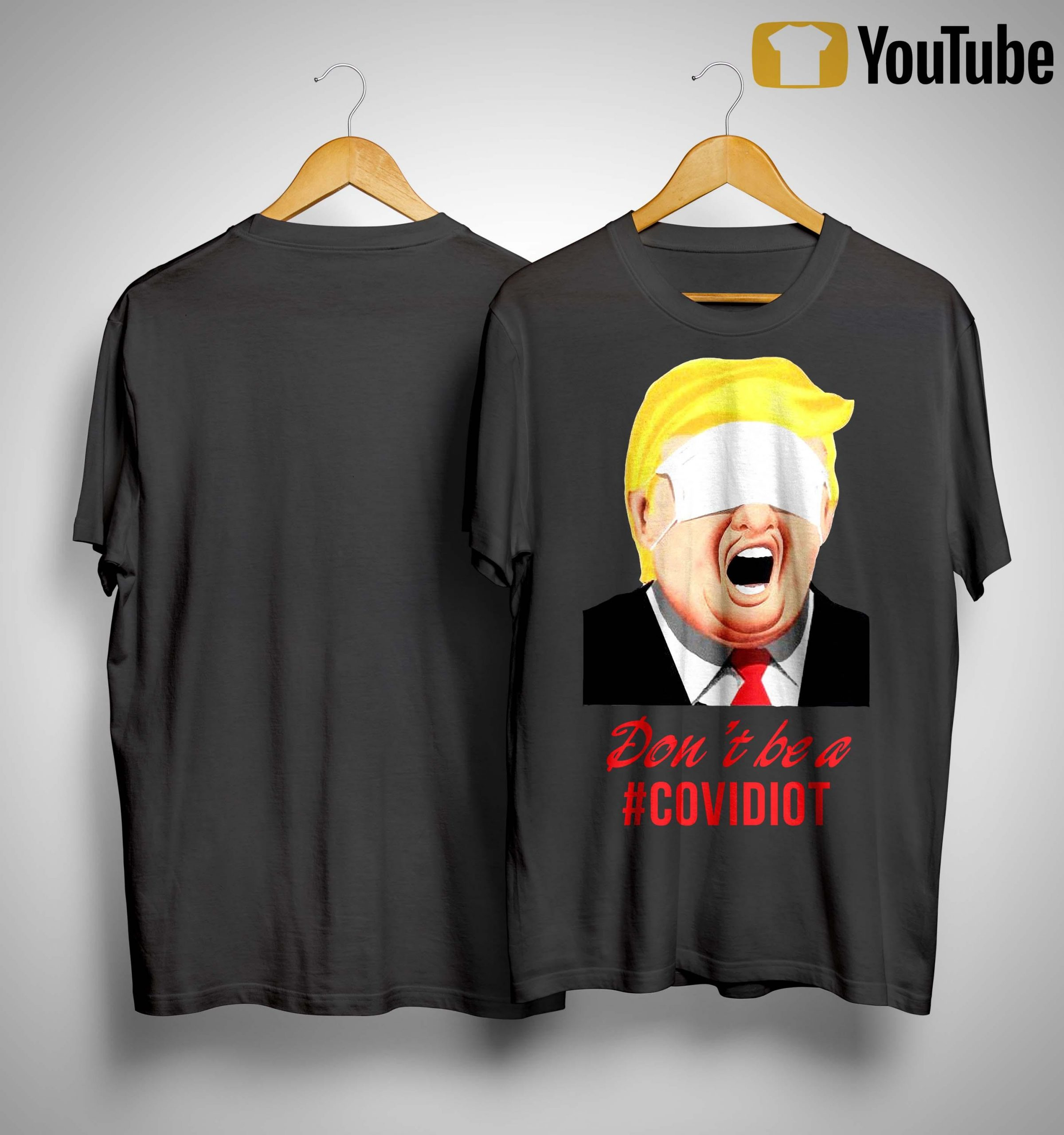 Trump Don't Be A #Covidiot Shirt