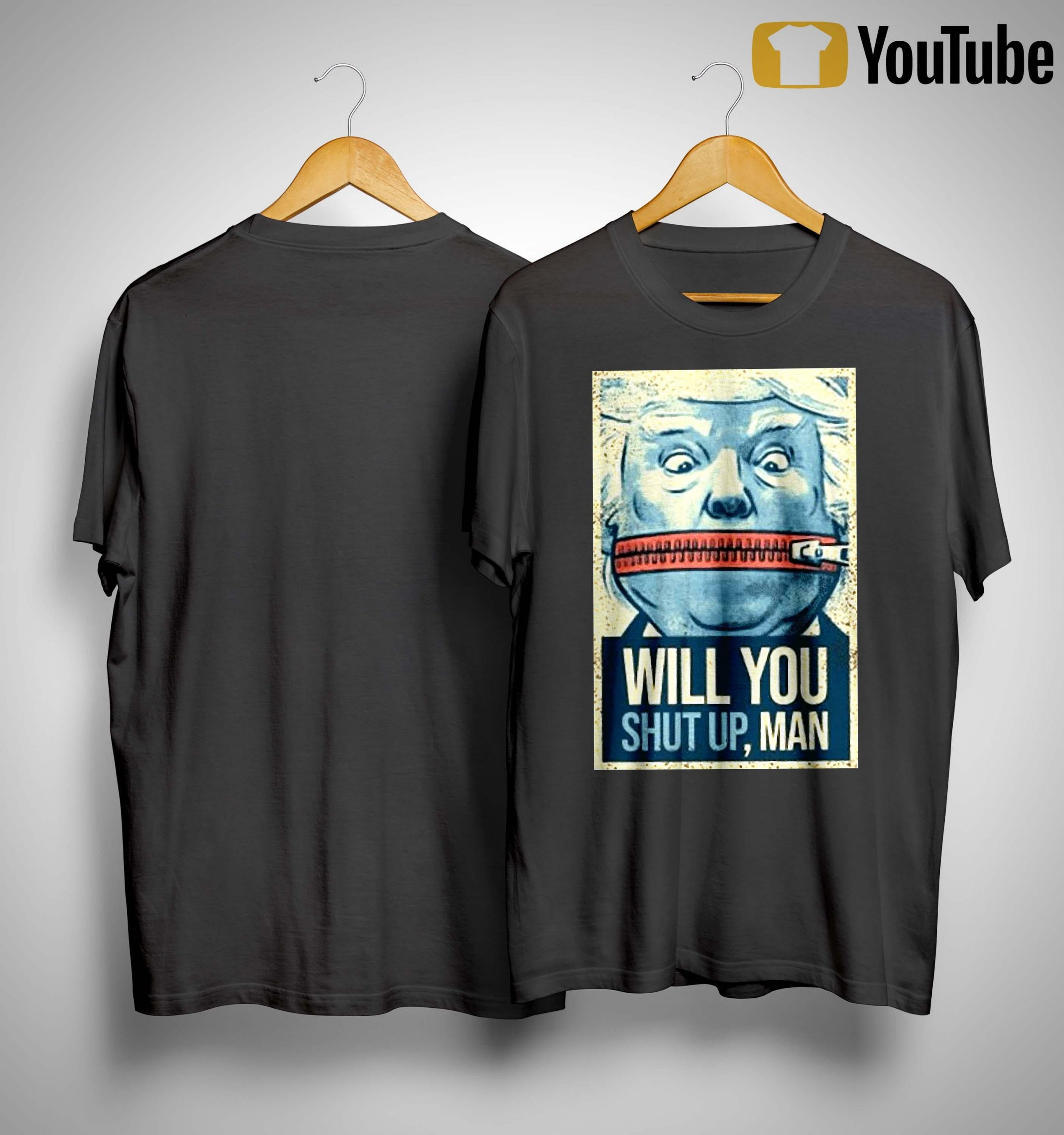 Trump Lock Your Mouth Will You Shut Up Man Shirt