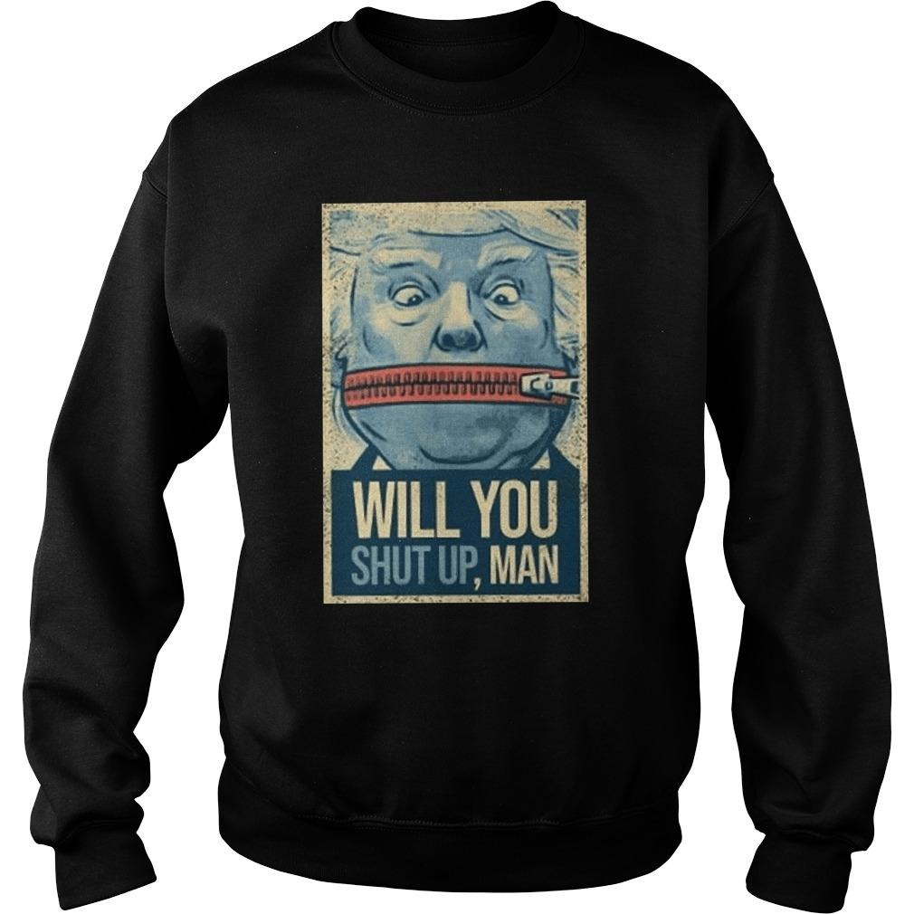 Trump Lock Your Mouth Will You Shut Up Man Sweater