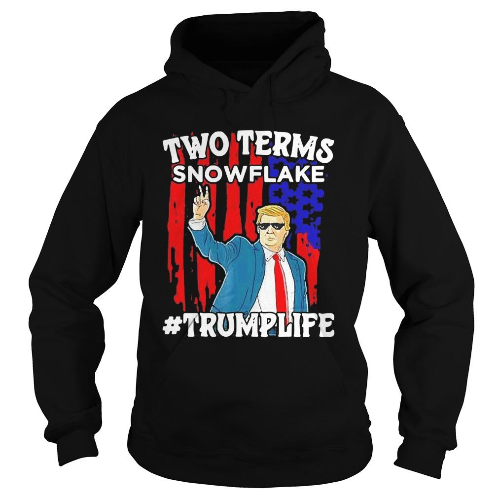 Two Terms Snowflake Trump Life Hoodie
