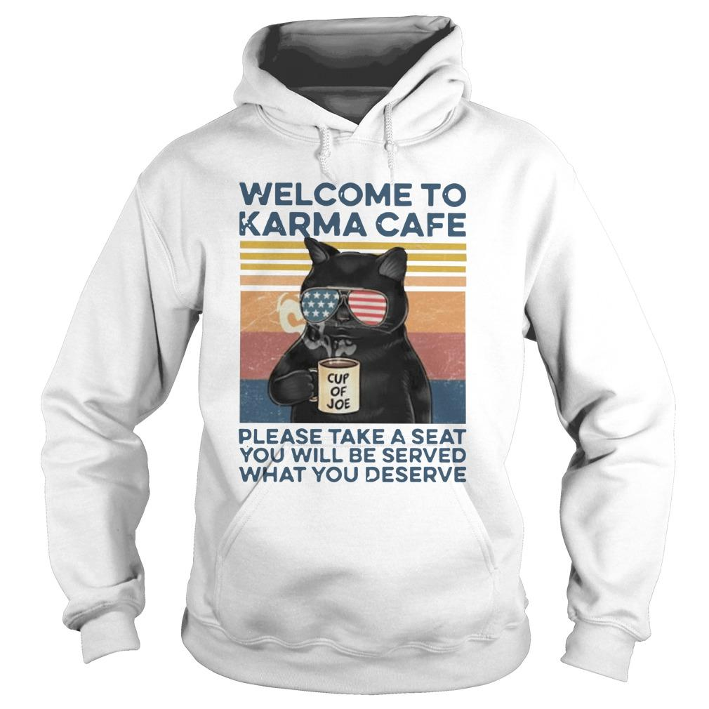 Vintage Cat Welcome To Karma Cafe Please Take A Seat You Will Be Served Hoodie
