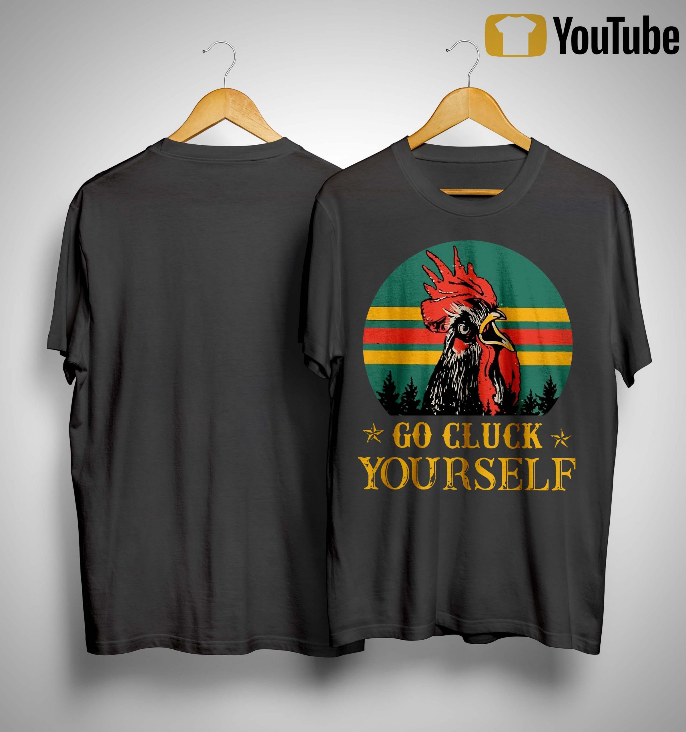 Vintage Go Cluck Yourself Shirt