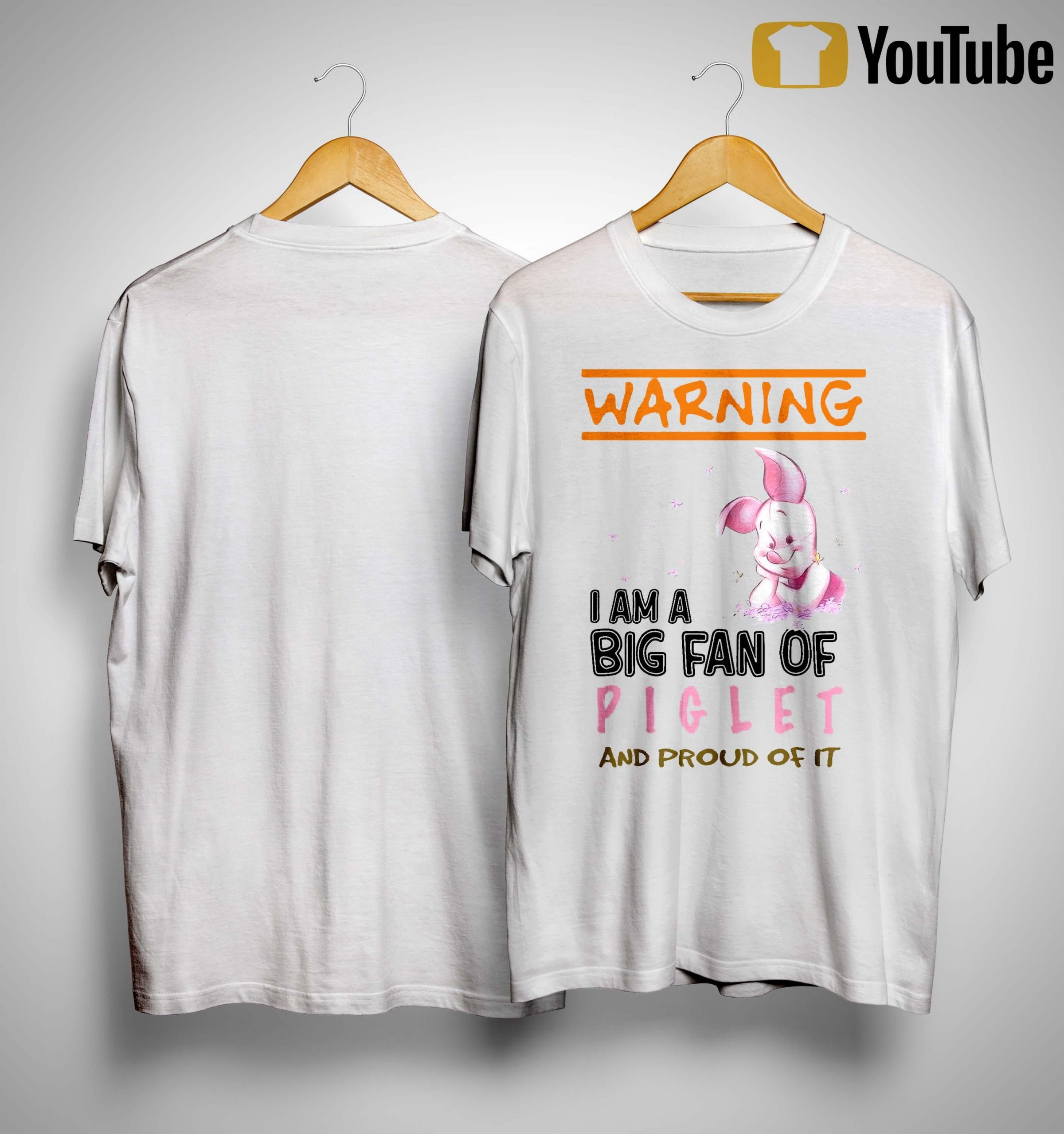 Warning I Am A Big Fan Of Piglet And Proud Of It Shirt