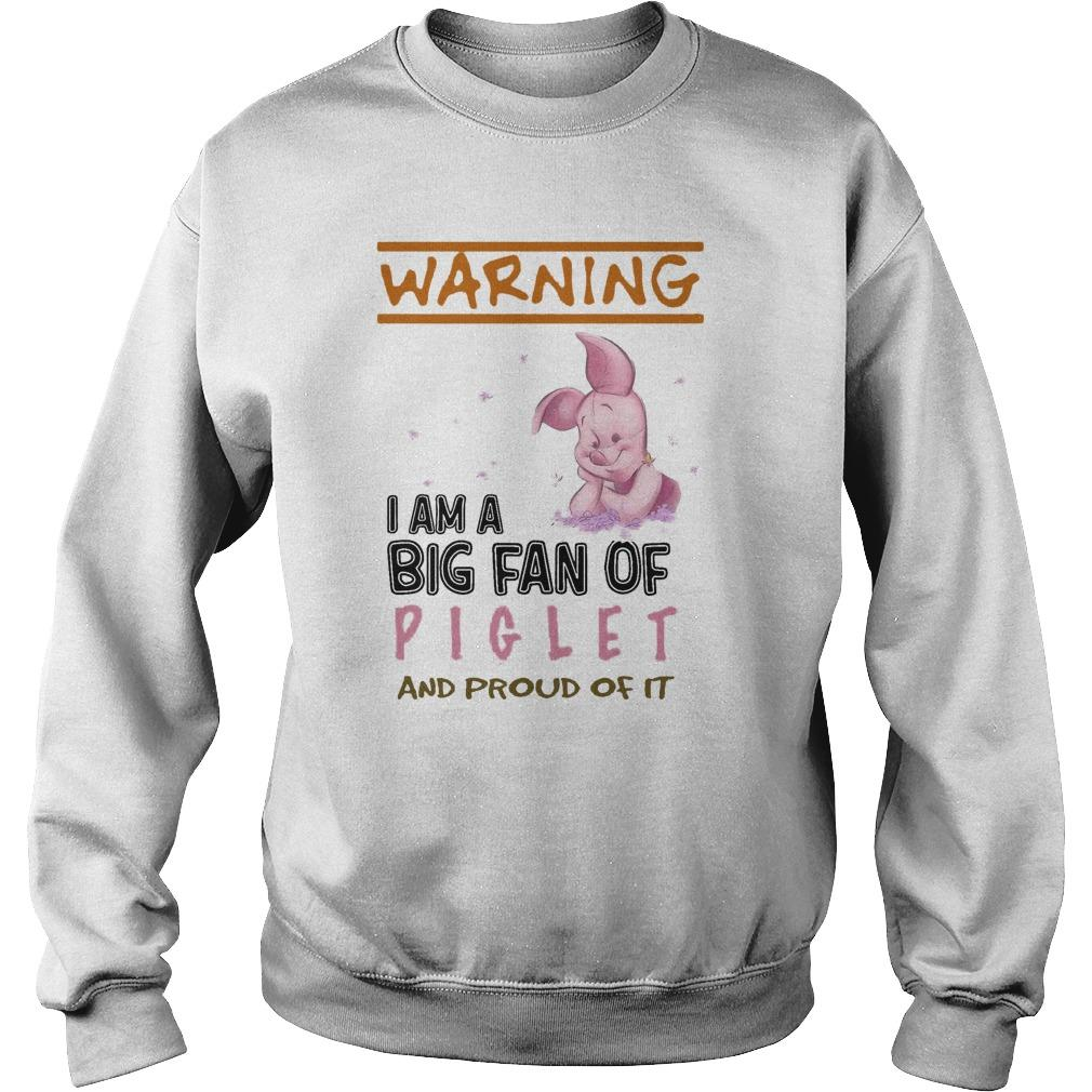 Warning I Am A Big Fan Of Piglet And Proud Of It Sweater