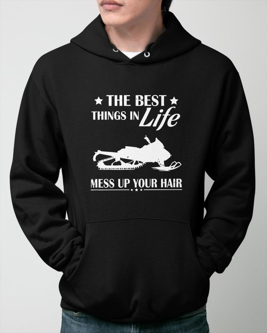 Snowmobile The Best Things In Life Mess Up Your Hair Hoodie