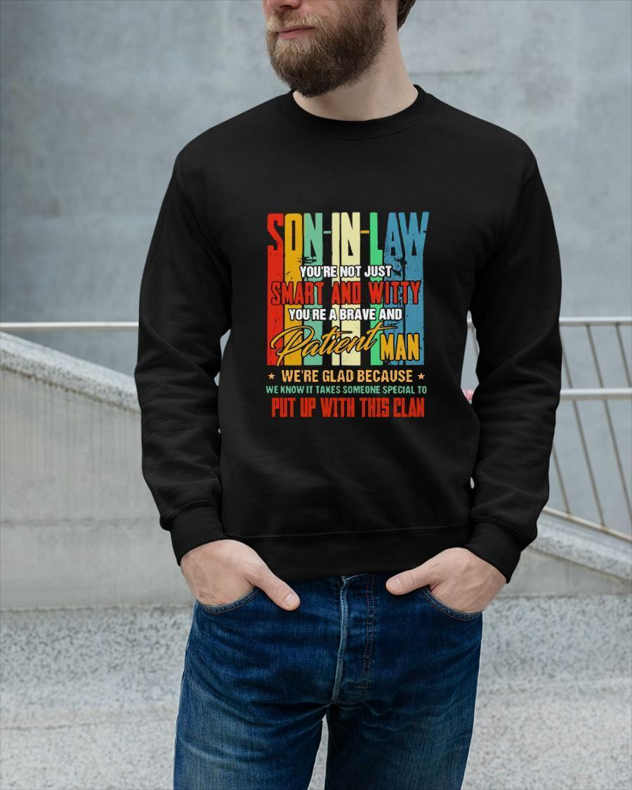 Son In Law You're Not Just Smart And Witty You're A Brave And Patient Man Sweater