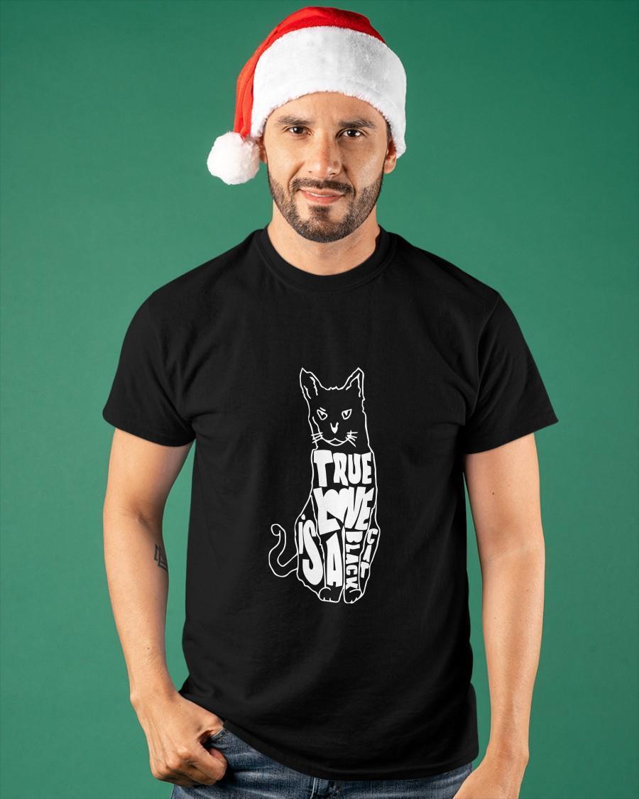 True Love Is A Black Cat Shirt