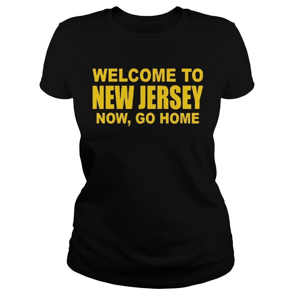 Welcome To New Jersey Now Go Home Longsleeve